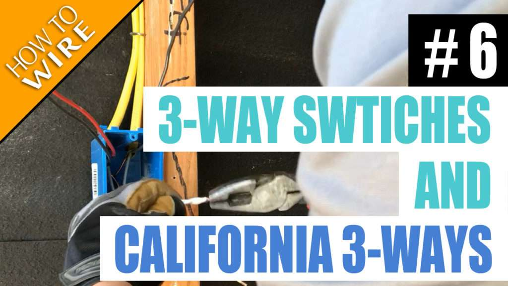 Episode 6  U2013 How To Wire For And Install 3 Way Switches And